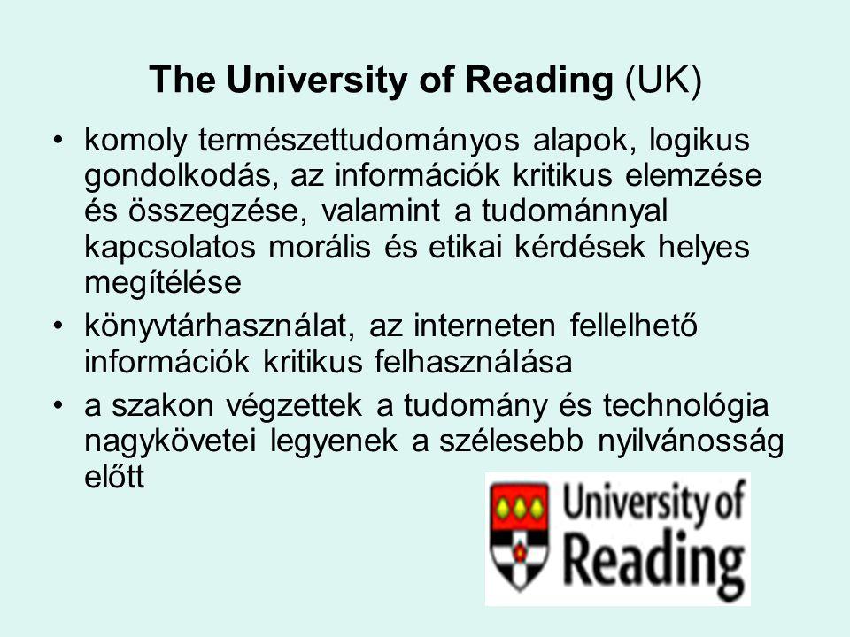 The University of Reading (UK) komoly természettudományos alapok, logikus gondolkodás, az információk kritikus elemzése és összegzése, valamint a tudo
