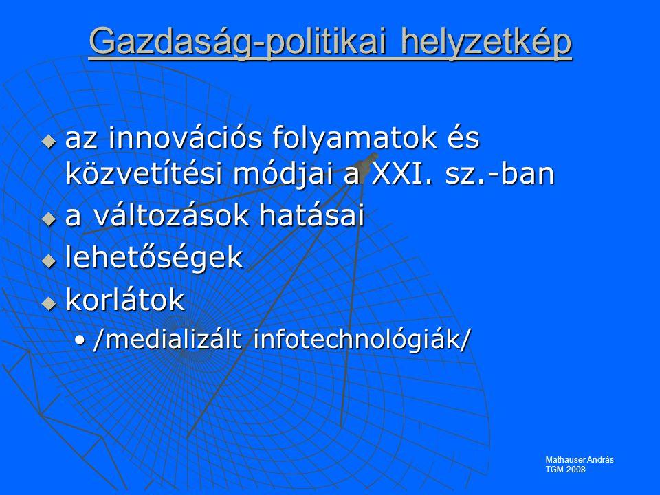 Gazdaság-politikai helyzetkép  az innovációs folyamatok és közvetítési módjai a XXI.