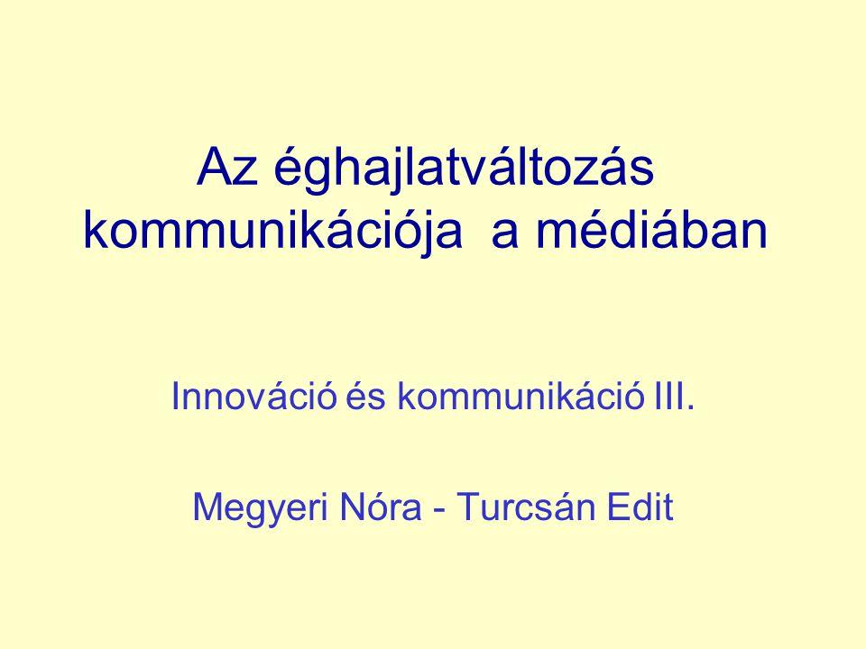 Az éghajlatváltozás kommunikációja a médiában Innováció és kommunikáció III.