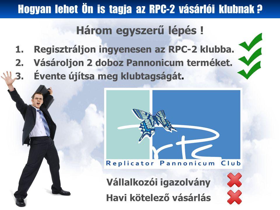 1.Regisztráljon ingyenesen az RPC-2 klubba. 2.Vásároljon 2 doboz Pannonicum terméket.