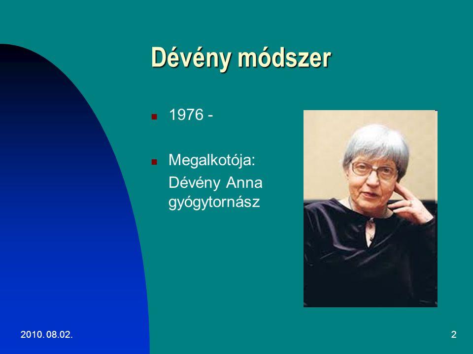 2010. 08.02.2 Dévény módszer 1976 - Megalkotója: Dévény Anna gyógytornász