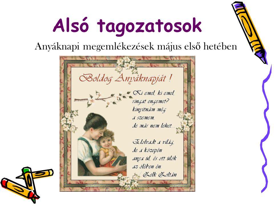 Alsó tagozatosok Anyáknapi megemlékezések május els ő hetében