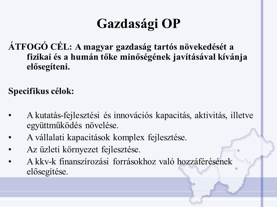ÁTFOGÓ CÉL: A magyar gazdaság tartós növekedését a fizikai és a humán tőke minőségének javításával kívánja elősegíteni.