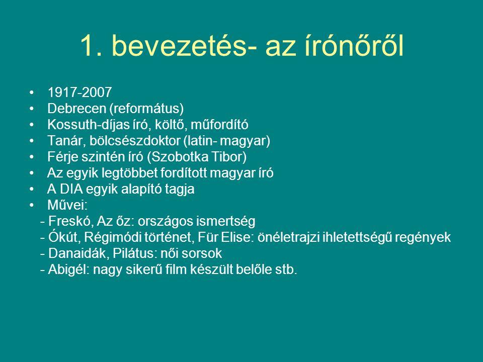 1. bevezetés- az írónőről 1917-2007 Debrecen (református) Kossuth-díjas író, költő, műfordító Tanár, bölcsészdoktor (latin- magyar) Férje szintén író