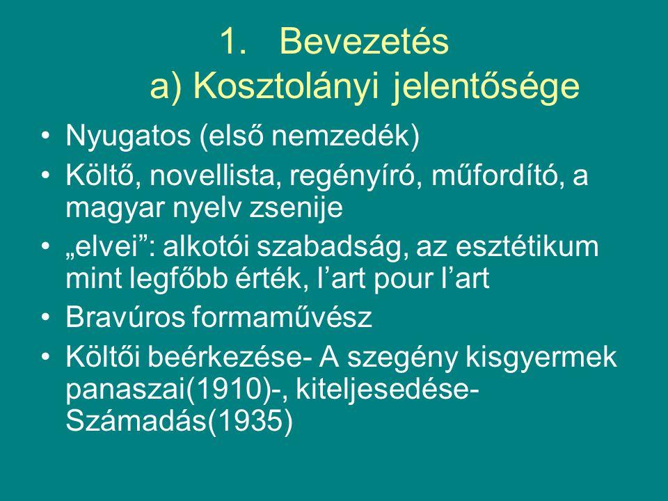 """1.Bevezetés a) Kosztolányi jelentősége Nyugatos (első nemzedék) Költő, novellista, regényíró, műfordító, a magyar nyelv zsenije """"elvei : alkotói szabadság, az esztétikum mint legfőbb érték, l'art pour l'art Bravúros formaművész Költői beérkezése- A szegény kisgyermek panaszai(1910)-, kiteljesedése- Számadás(1935)"""