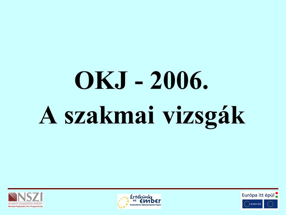 OKJ - 2006. A szakmai vizsgák