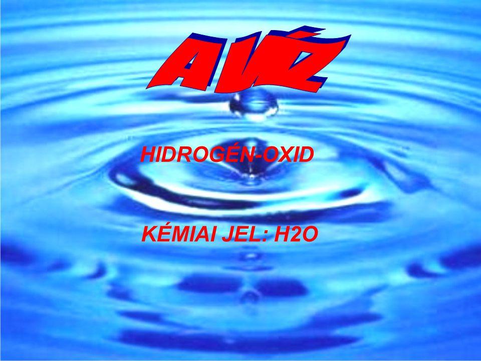 HIDROGÉN-OXID KÉMIAI JEL: H2O