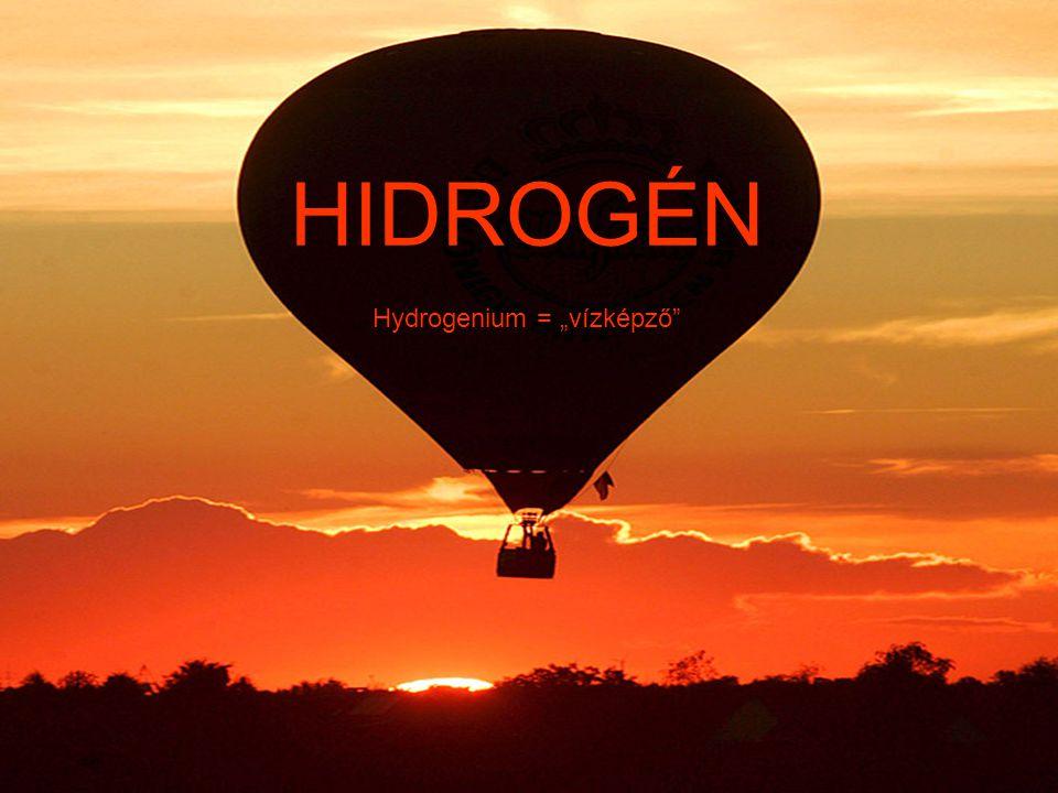 """HIDROGÉN Hydrogenium = """"vízképző"""