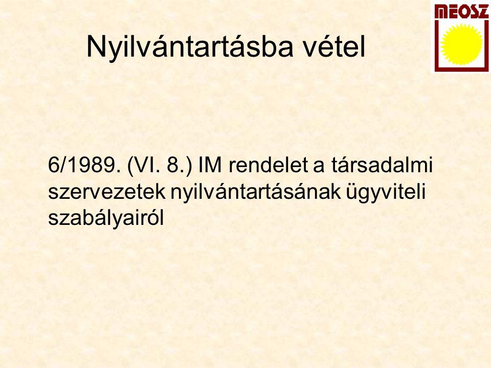 Nyilvántartásba vétel 6/1989. (VI. 8.) IM rendelet a társadalmi szervezetek nyilvántartásának ügyviteli szabályairól