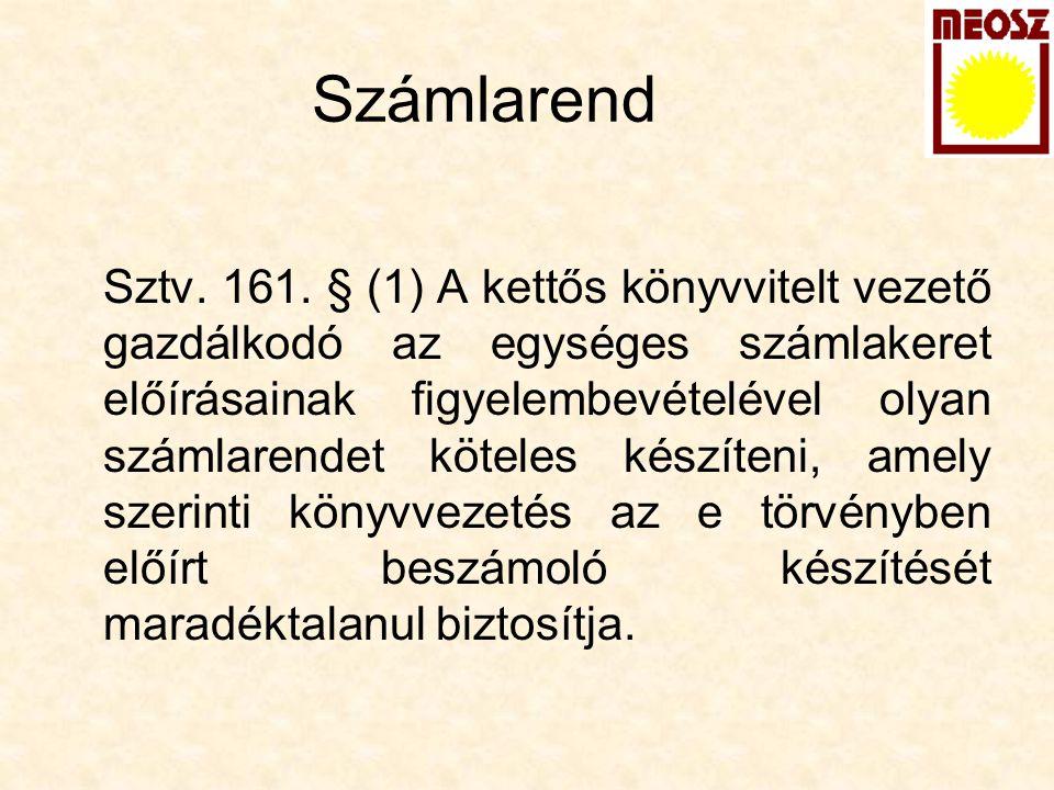 Számlarend Sztv. 161. § (1) A kettős könyvvitelt vezető gazdálkodó az egységes számlakeret előírásainak figyelembevételével olyan számlarendet köteles