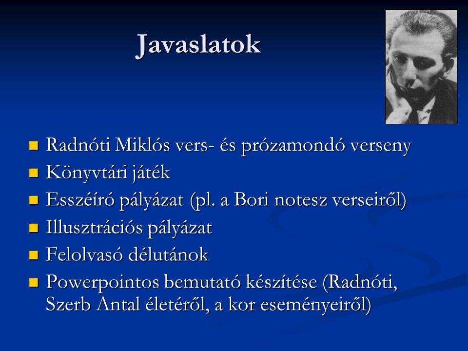 Radnóti Miklós vers- és prózamondó verseny Radnóti Miklós vers- és prózamondó verseny Könyvtári játék Könyvtári játék Esszéíró pályázat (pl.