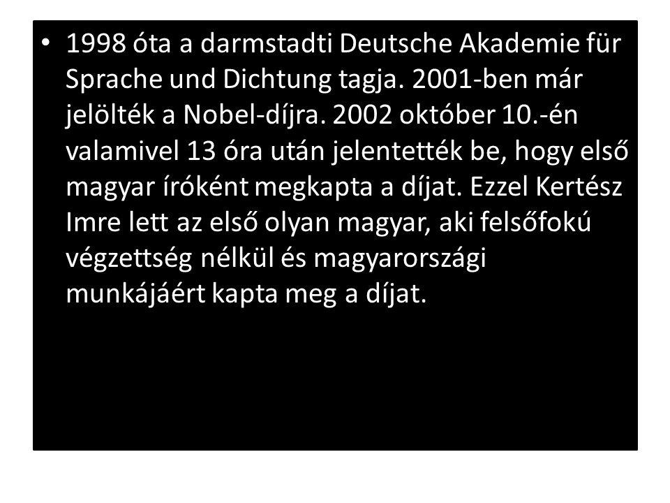 1998 óta a darmstadti Deutsche Akademie für Sprache und Dichtung tagja. 2001-ben már jelölték a Nobel-díjra. 2002 október 10.-én valamivel 13 óra után
