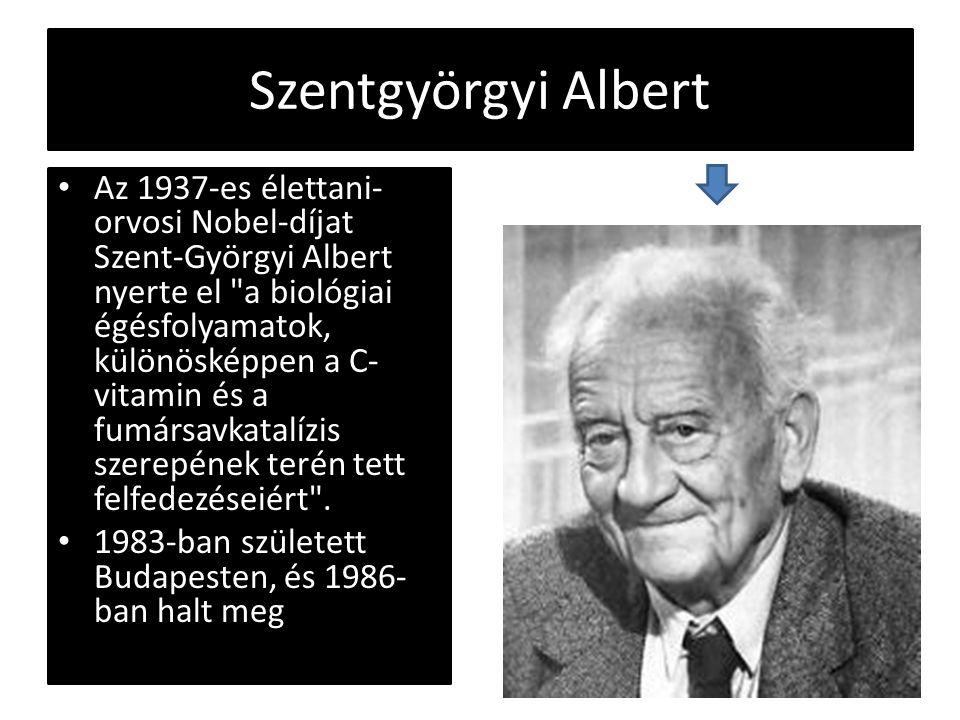 Szentgyörgyi Albert Az 1937-es élettani- orvosi Nobel-díjat Szent-Györgyi Albert nyerte el