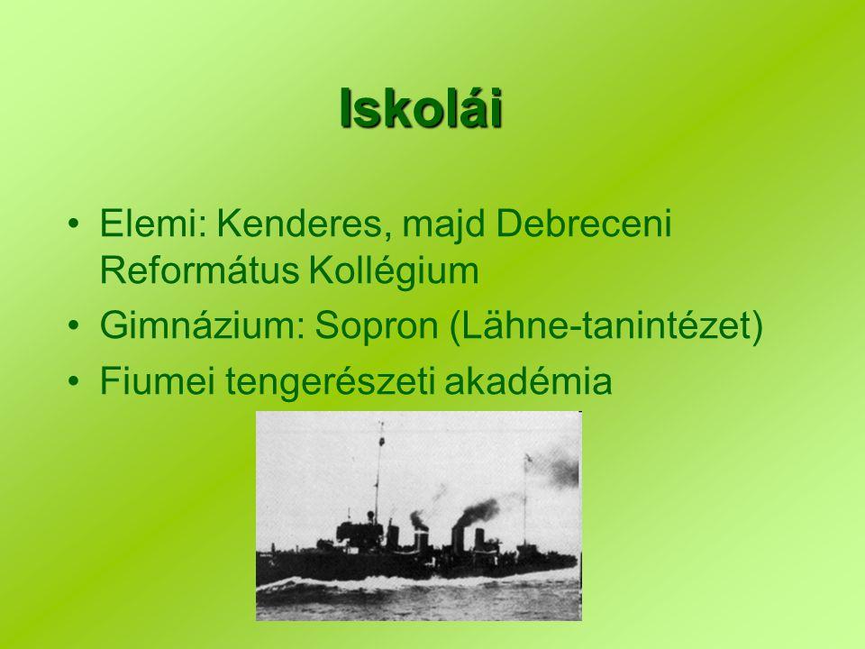 Iskolái Elemi: Kenderes, majd Debreceni Református Kollégium Gimnázium: Sopron (Lähne-tanintézet) Fiumei tengerészeti akadémia