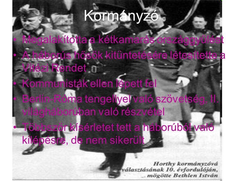 Kormányzó Megalakította a kétkamarás országgyűlést A háborús hősök kitüntetésére létesítette a Vitézi Rendet Kommunisták ellen lépett fel Berlin-Róma