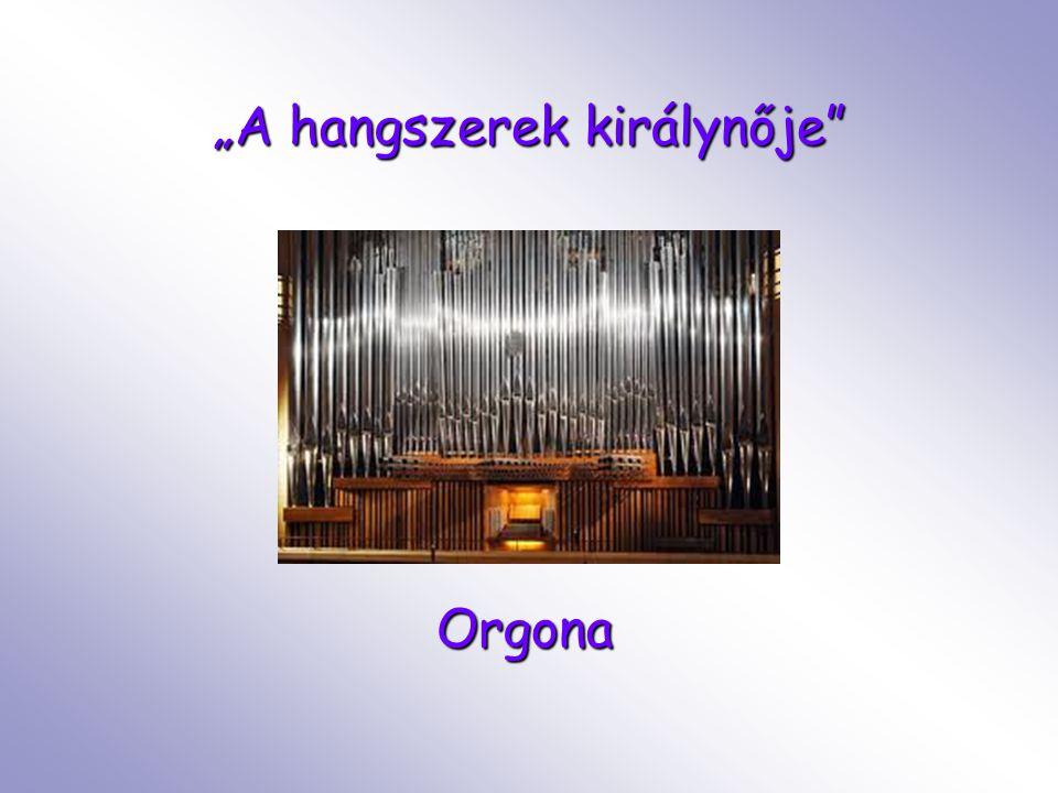 """""""A hangszerek királynője"""" Orgona"""