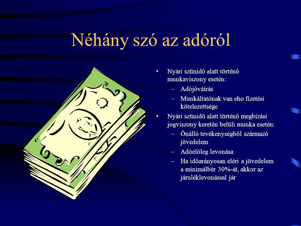 Nyári szünidő alatt történő munkaviszony esetén: –Adójóváírás –Munkáltatónak van eho fizetési kötelezettsége Nyári szünidő alatt történő megbízási jog