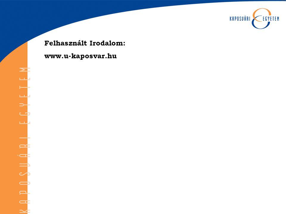 Felhasznált Irodalom: www.u-kaposvar.hu
