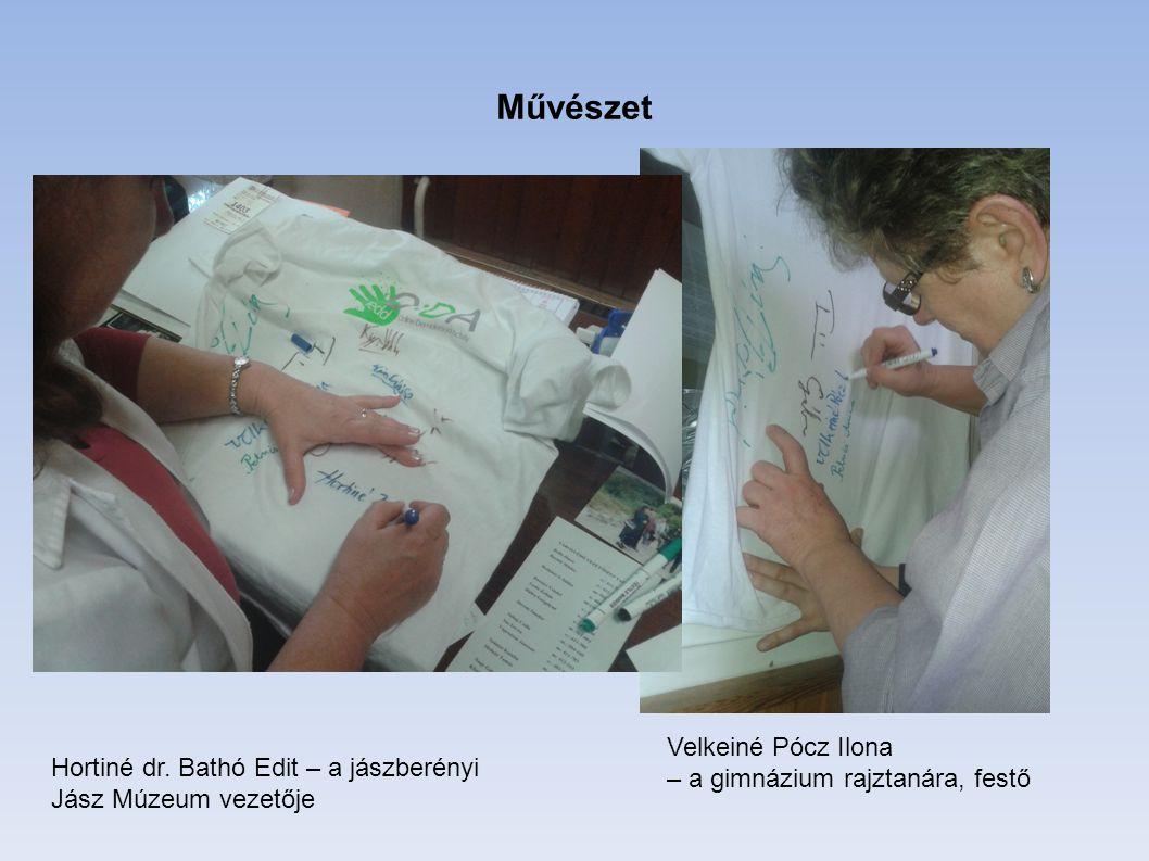 Művészet Velkeiné Pócz Ilona – a gimnázium rajztanára, festő Hortiné dr. Bathó Edit – a jászberényi Jász Múzeum vezetője