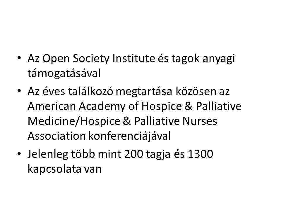 Az Open Society Institute és tagok anyagi támogatásával Az éves találkozó megtartása közösen az American Academy of Hospice & Palliative Medicine/Hospice & Palliative Nurses Association konferenciájával Jelenleg több mint 200 tagja és 1300 kapcsolata van