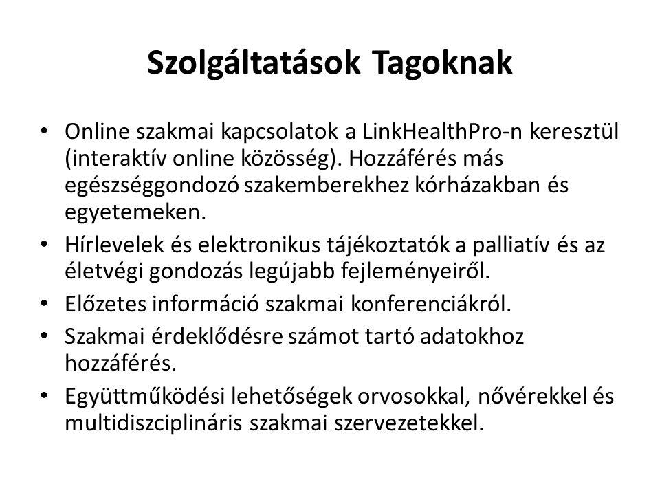 Szolgáltatások Tagoknak Online szakmai kapcsolatok a LinkHealthPro-n keresztül (interaktív online közösség).