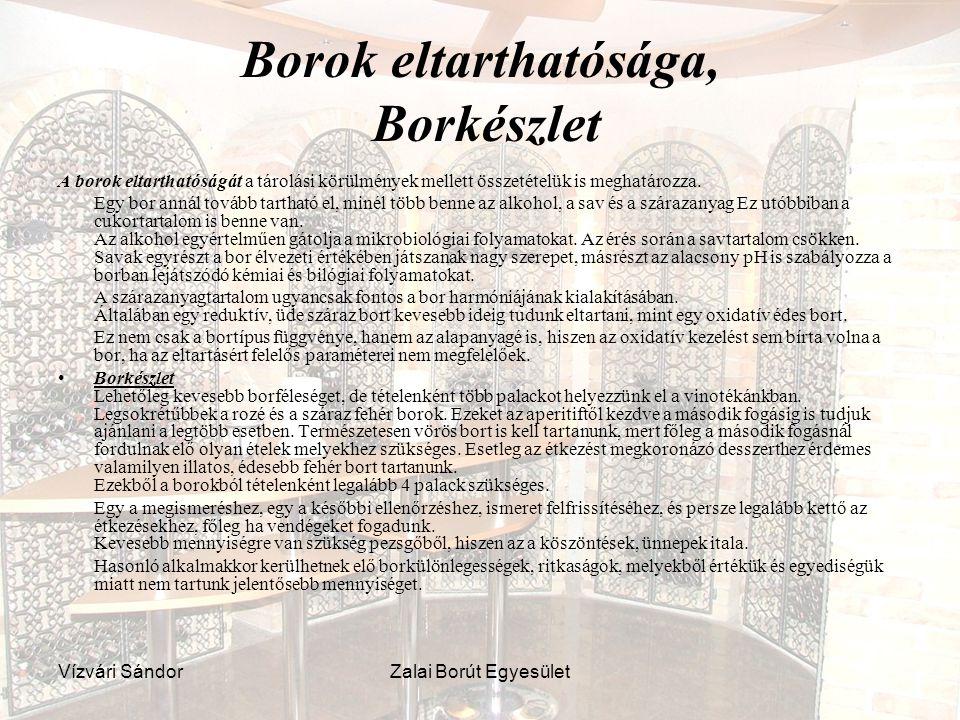 Vízvári SándorZalai Borút Egyesület Borok eltarthatósága, Borkészlet A borok eltarthatóságát a tárolási körülmények mellett összetételük is meghatároz
