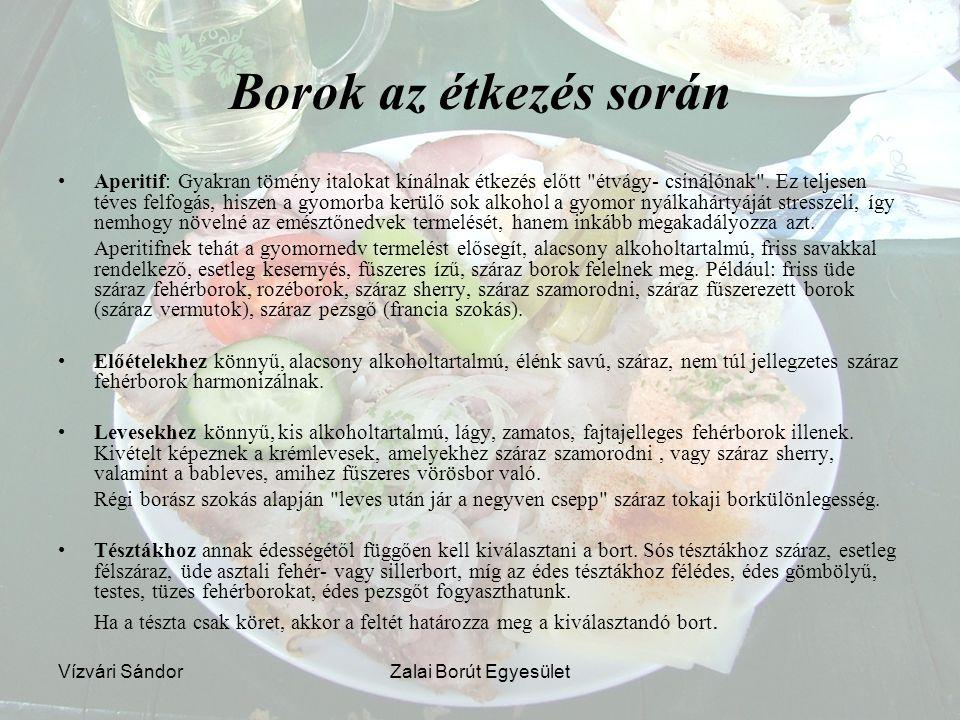 Vízvári SándorZalai Borút Egyesület Borok az étkezés során Aperitif: Gyakran tömény italokat kínálnak étkezés előtt