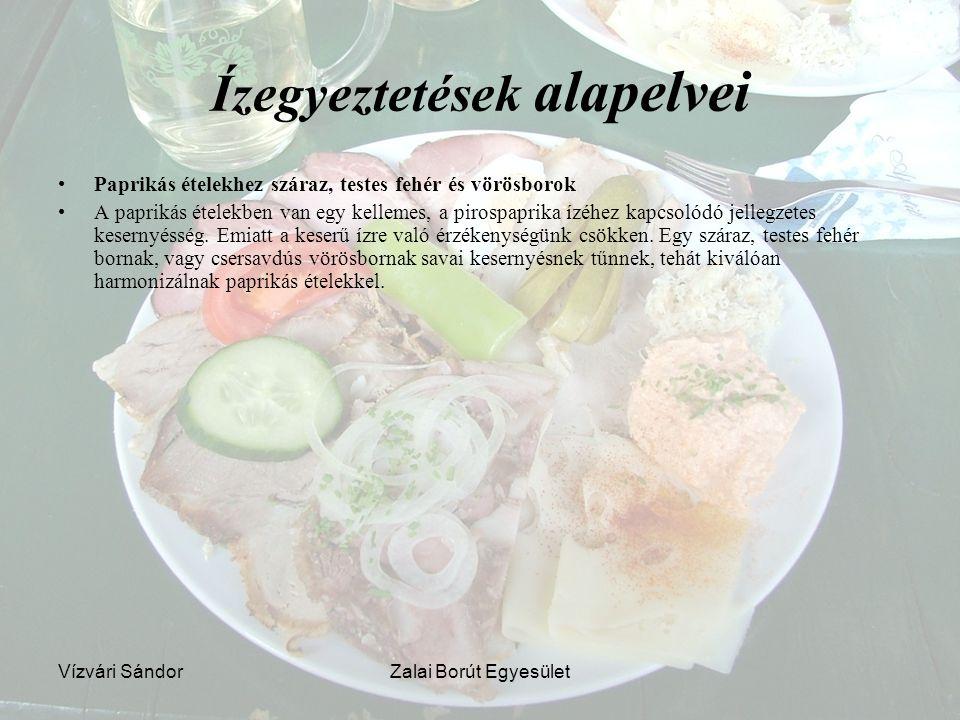 Vízvári SándorZalai Borút Egyesület Ízegyeztetések alapelvei Paprikás ételekhez száraz, testes fehér és vörösborok A paprikás ételekben van egy kellem