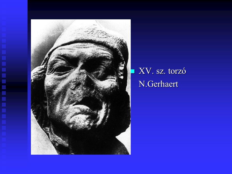 XV. sz. torzó N.Gerhaert