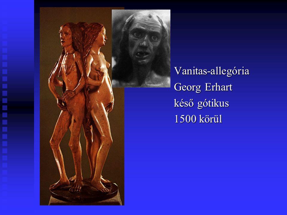 Vanitas-allegória Georg Erhart késő gótikus 1500 körül