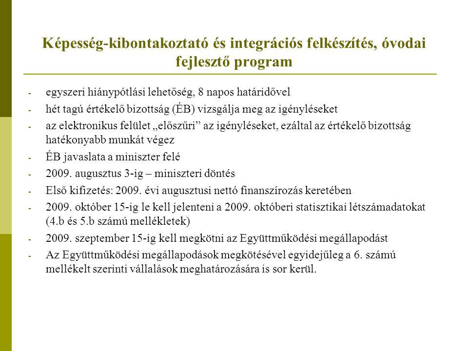 Képesség-kibontakoztató és integrációs felkészítés, óvodai fejlesztő program - egyszeri hiánypótlási lehetőség, 8 napos határidővel - hét tagú értékel