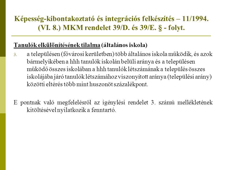 Képesség-kibontakoztató és integrációs felkészítés – 11/1994. (VI. 8.) MKM rendelet 39/D. és 39/E. § - folyt. Tanulók elkülönítésének tilalma (általán