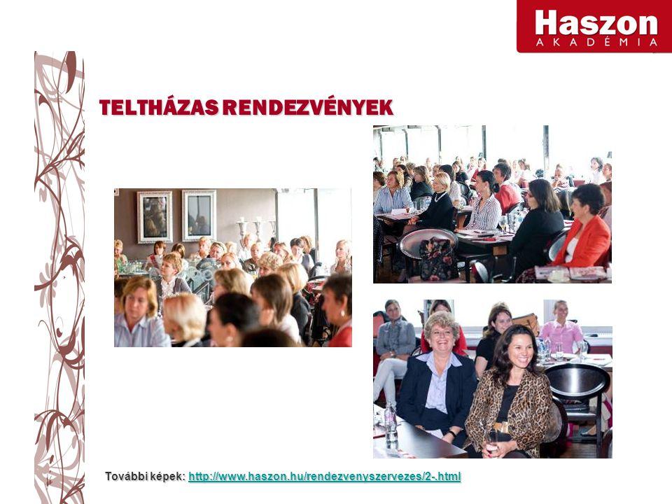 TELTHÁZAS RENDEZVÉNYEK További képek: http://www.haszon.hu/rendezvenyszervezes/2-.html http://www.haszon.hu/rendezvenyszervezes/2-.html
