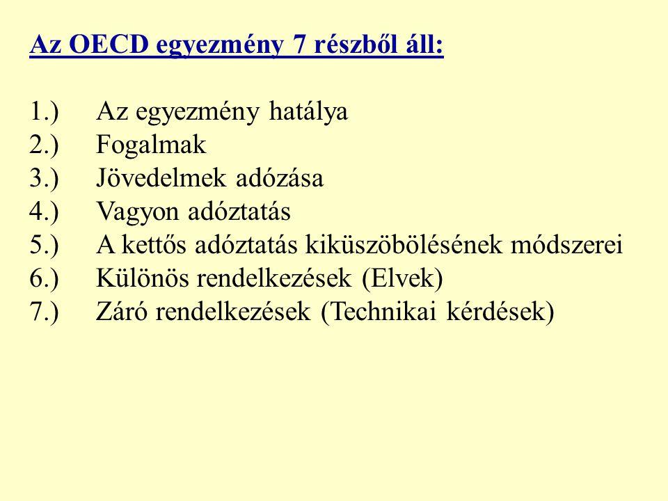 Az OECD egyezmény 7 részből áll: 1.)Az egyezmény hatálya 2.)Fogalmak 3.)Jövedelmek adózása 4.)Vagyon adóztatás 5.)A kettős adóztatás kiküszöbölésének módszerei 6.)Különös rendelkezések (Elvek) 7.)Záró rendelkezések (Technikai kérdések)