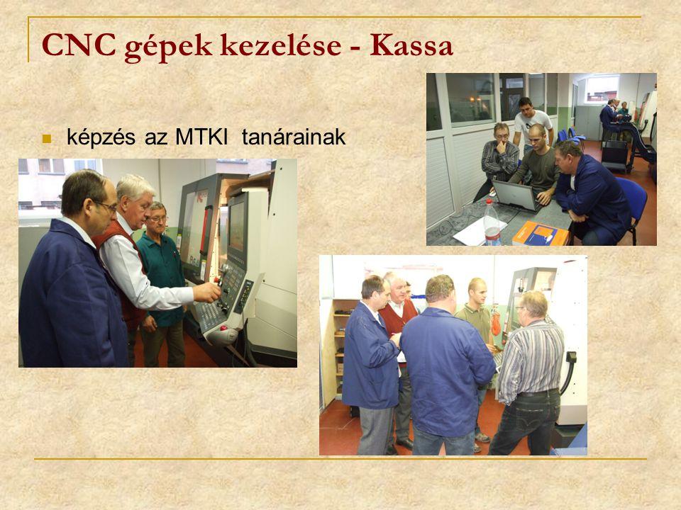 CNC gépek kezelése - Kassa képzés az MTKI tanárainak