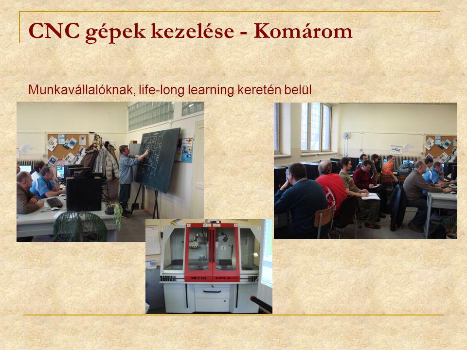CNC gépek kezelése - Komárom Munkavállalóknak, life-long learning keretén belül