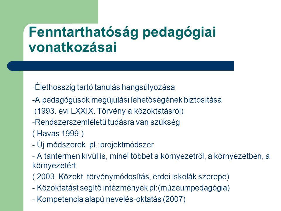 Fenntarthatóság pedagógiai vonatkozásai -Élethosszig tartó tanulás hangsúlyozása -A pedagógusok megújulási lehetőségének biztosítása (1993.