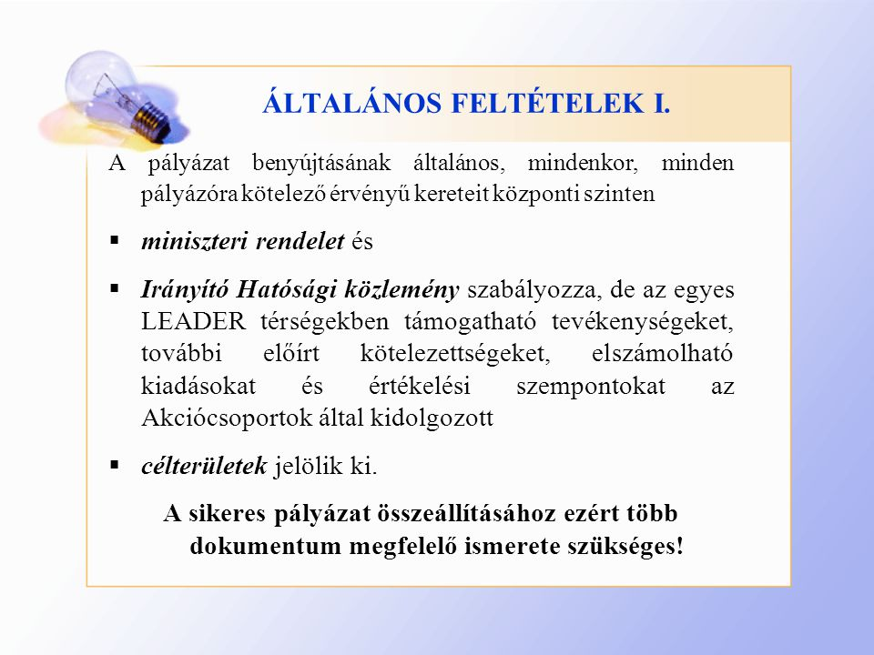 ÁLTALÁNOS FELTÉTELEK I.