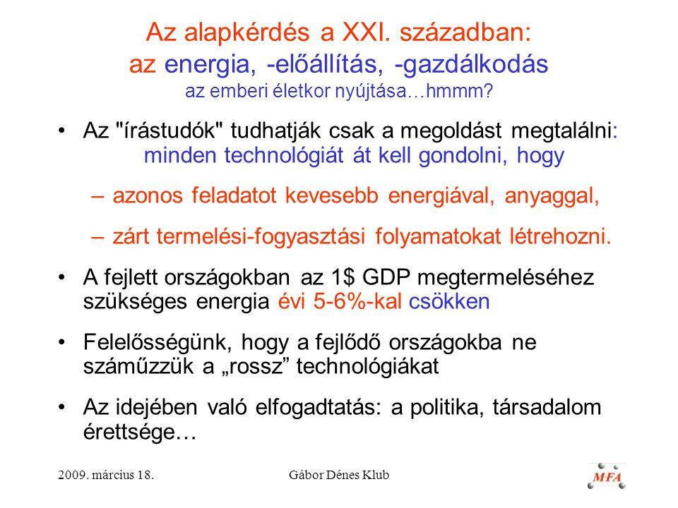 2009.március 18.Gábor Dénes Klub Az alapkérdés a XXI.