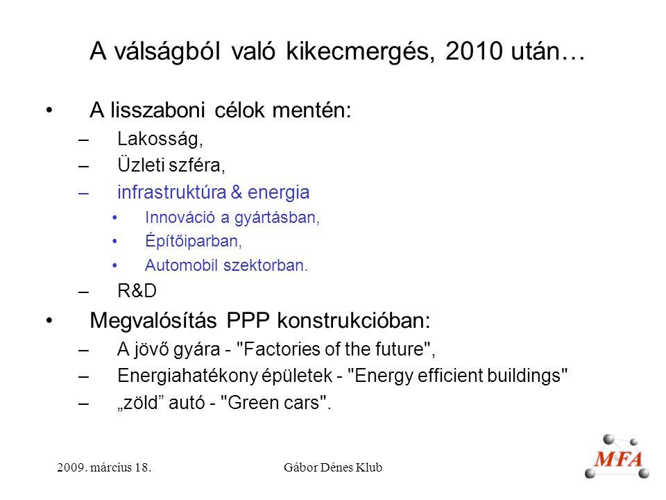 2009.március 18.Gábor Dénes Klub Mérnöki gondolkodás a biológiában - kevesebb antropomorfizmus Pl.