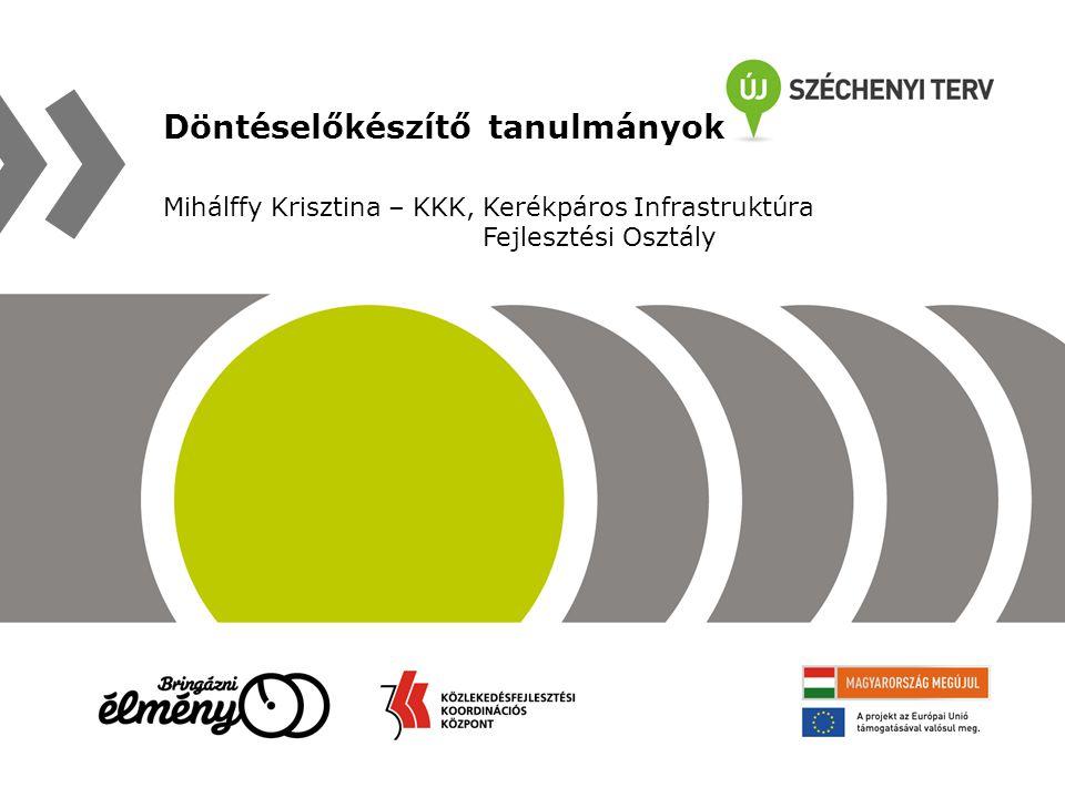 Előzmények A projekt tartalmi bővítése – 7 db tanulmány ● KMP 2014-2020 bevezető ● Intézményi javaslattétel kerékpározással kapcsolatos feladatok koordinálására ● Forgalmi és baleseti adatbázis létrehozása ● Kerékpározás, mint horizontális szempont az OP-k prioritásában ● Szakmai módszertan tájékoztatási és népszerűsítéssel kapcsolatban ● Üzemeltetés - fenntartás ● Tájékoztatási és számozási táblarendszer kidolgozása Határidő: 2014.