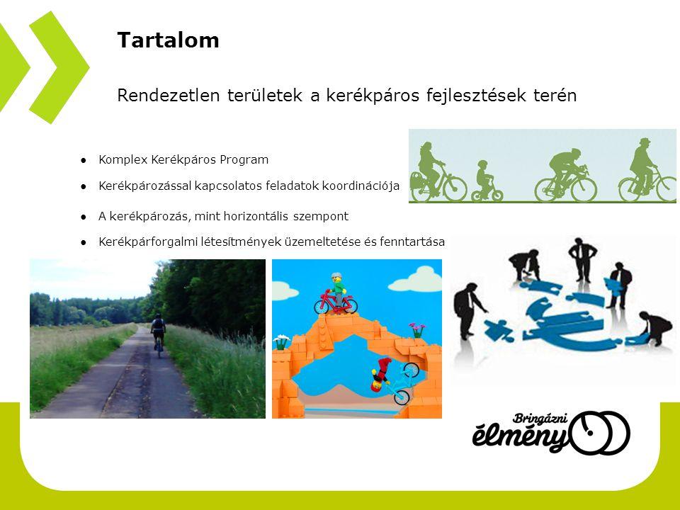 Komplex Kerékpáros Program Kerékpáros Magyarország Program Nem került jóváhagyásra 2007-2013 tanulságai NKS – stratégiai szinten OKKHT – koncepcionális szinten Célok és eszközök Áttekintése Alkalmazás hazai igények figyelembevételével Külföldi jó példák Forráslehívás minél hamarabb megkezdődhessen Források felhasználása hatékony legyen Kizárólag 2014-2020-as időszak Fejlesztési program