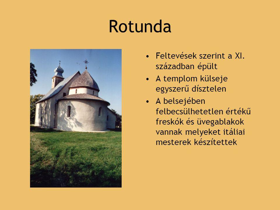Rotunda Feltevések szerint a XI. században épült A templom külseje egyszerű dísztelen A belsejében felbecsülhetetlen értékű freskók és üvegablakok van