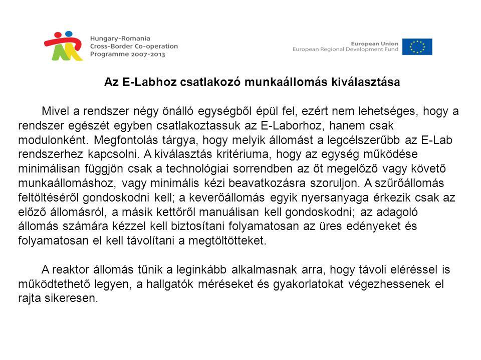 Az E-Labhoz csatlakozó munkaállomás kiválasztása Mivel a rendszer négy önálló egységből épül fel, ezért nem lehetséges, hogy a rendszer egészét egyben csatlakoztassuk az E-Laborhoz, hanem csak modulonként.