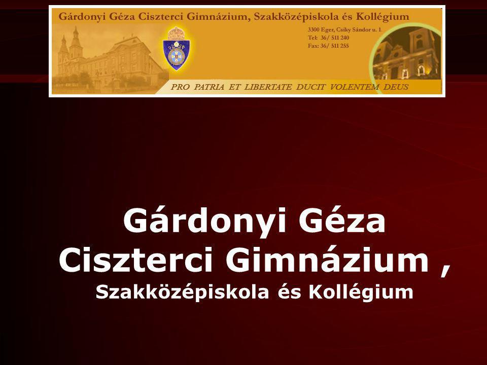 Gárdonyi Géza Ciszterci Gimnázium, Szakközépiskola és Kollégium