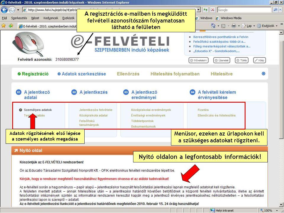 A r egisztrációs e-mailben is megküldött felvételi azonosítószám folyamatosan látható a felületen Nyitó oldalon a legfontosabb információk.
