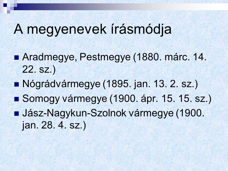 A megyenevek írásmódja Aradmegye, Pestmegye (1880.