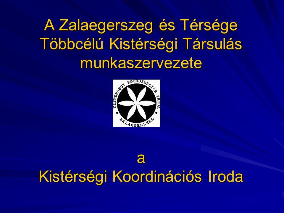 A Zalaegerszeg és Térsége Többcélú Kistérségi Társulás munkaszervezete a Kistérségi Koordinációs Iroda