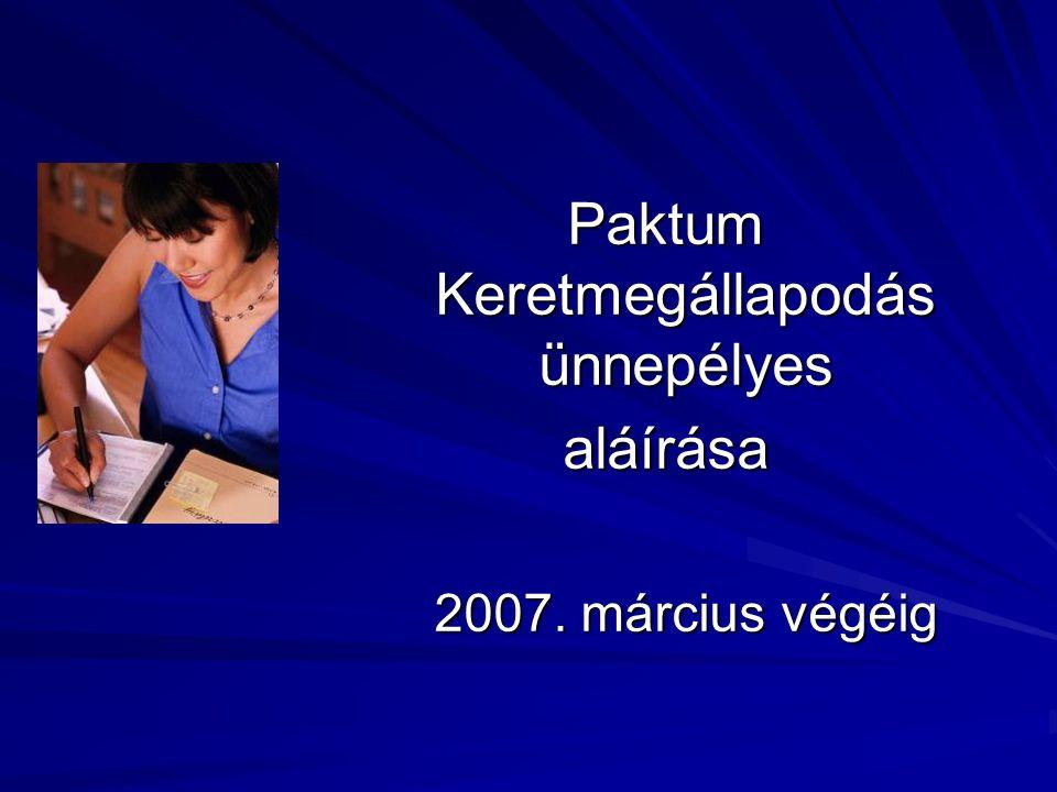 Paktum Keretmegállapodás ünnepélyes aláírása 2007. március végéig