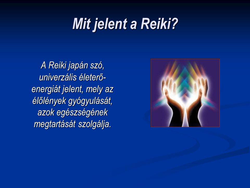 Mit jelent a Reiki? A Reiki japán szó, univerzális életerő- energiát jelent, mely az élőlények gyógyulását, azok egészségének megtartását szolgálja. A